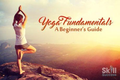 Yoga Fundamentals: A Beginner's Guide
